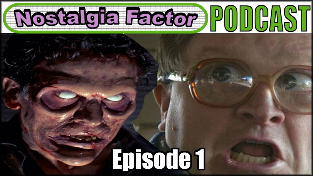 Nostalgia Factor Podcast: Episode 1 - Evil Dead, Trailer Park Boys